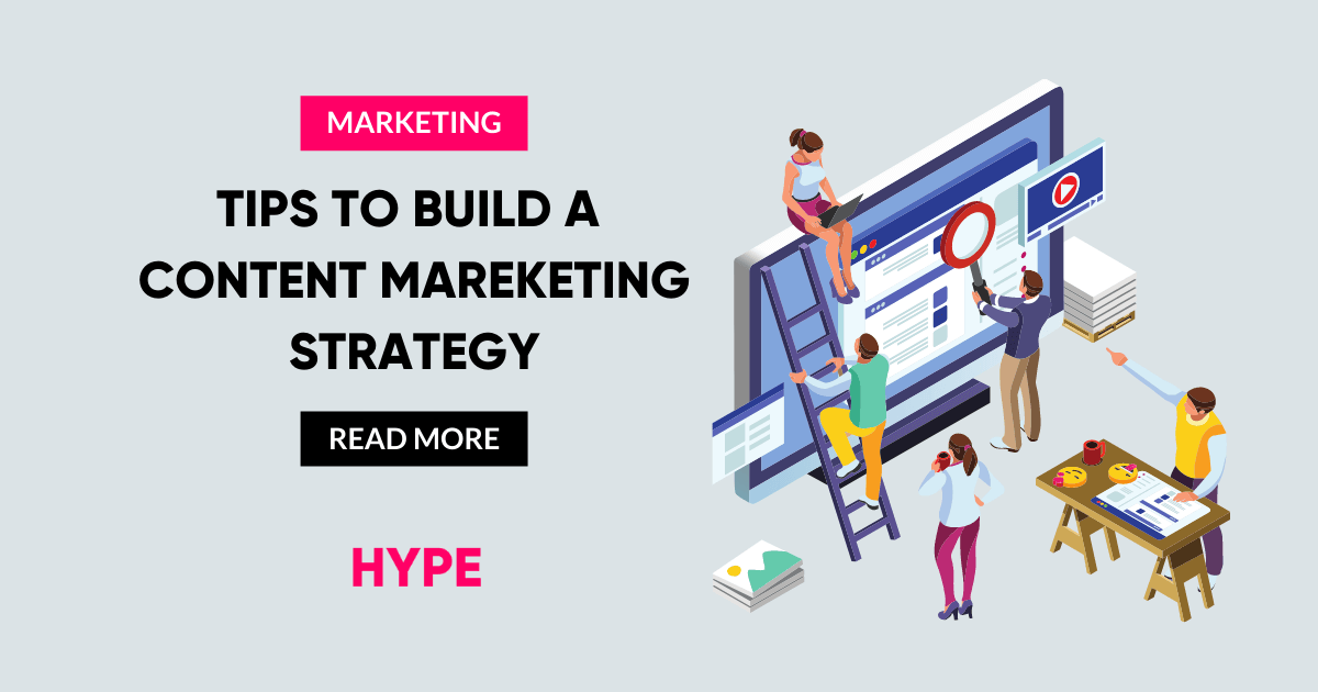 TIPS TO BUILD A CONTENT MARKETING STRATEGY