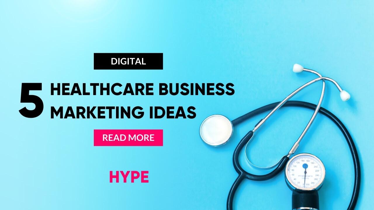 5 Healthcare Marketing Ideas